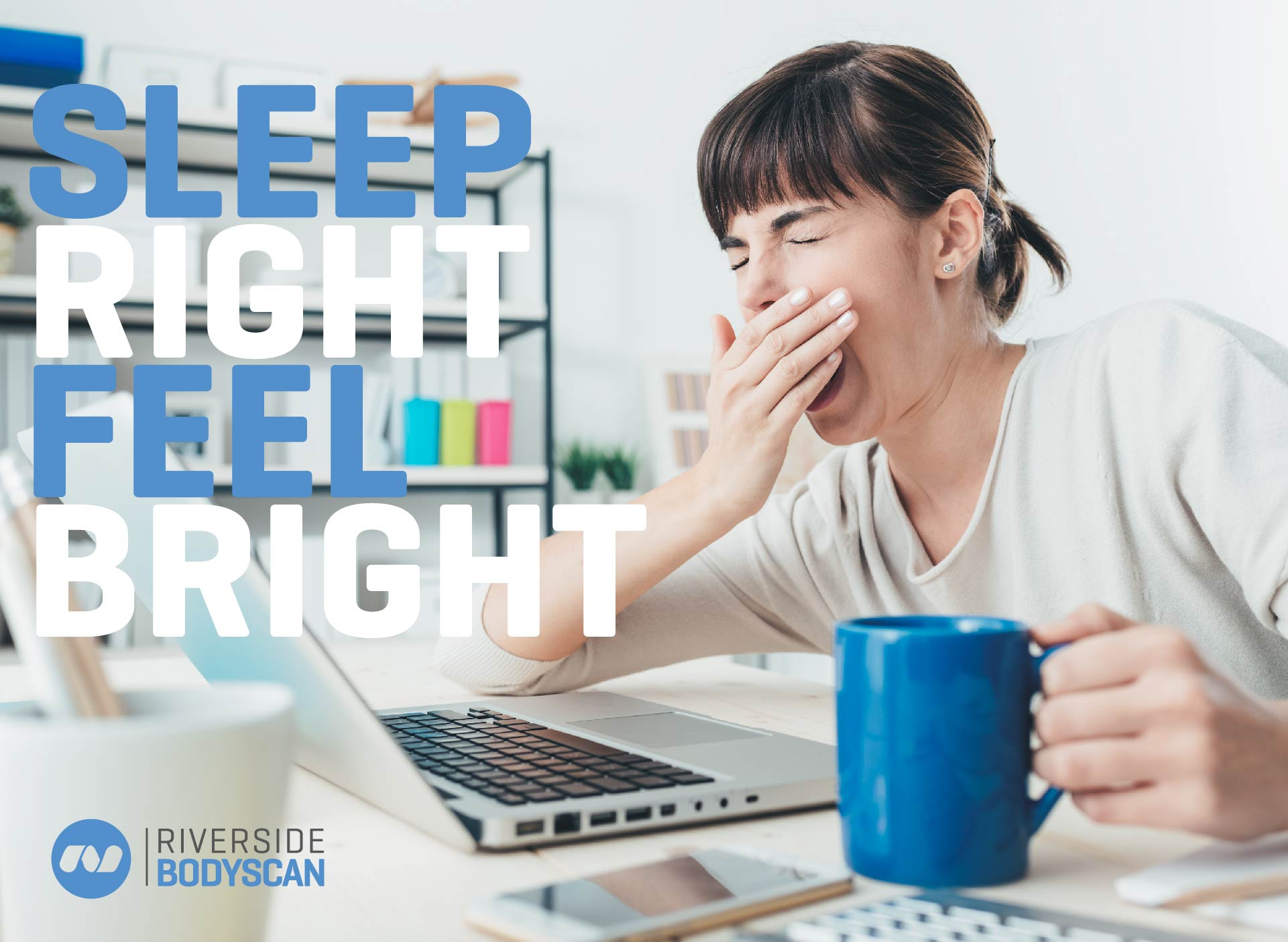 Sleep Right, Feel Bright